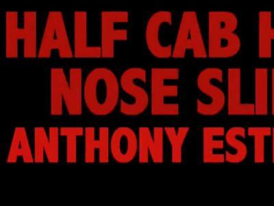【中文字幕】Halfcab Heel Noseslide-Anthony Estrada
