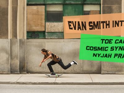 【盘问】Evan Smith :橡胶鞋头,神奇的团队,和Nyjah开玩笑