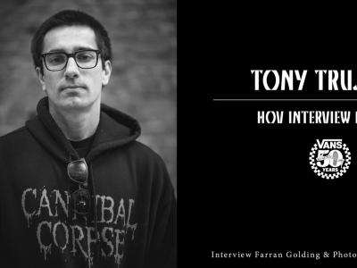 【盘问】Vans 50周年——专访Tony Trujillo