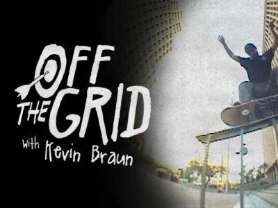 说走就走,Kevin Braun最新Berrics Off the Grids片段