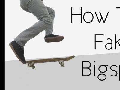 新手的福音:如何快速学会Fakie Bigspin
