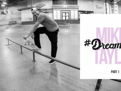 滑板圈微笑大使Mikey Taylor的#梦想大招|第一集