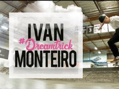 新一期 #DreamTrick!崛起新秀Ivan Monteiro——Ledge Edition