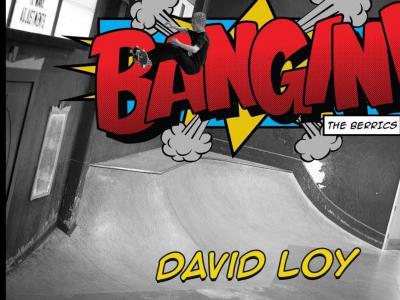 David Loy作客Berrics板场「Bangin!」