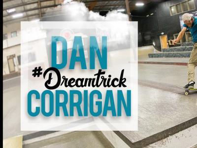 新一期#DreamTrick!Dan Corrigan在Berrics小试牛刀