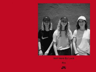 Nike SB出品:「Not Here By Luck」,记录欧洲女滑手里约行