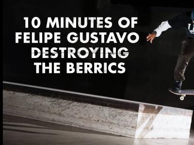 巴西猛将 Felipe Gustavo无情摧残The Berrics十分钟!