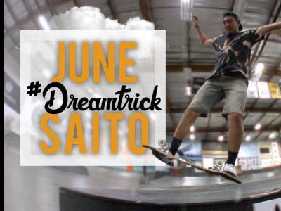新一期#DreamTrick!腰王June Saito挑战Casper Slide Lazer Flip