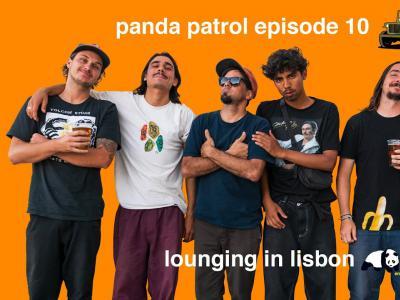 Enjoi创意滑板大片「Panda Patrol」第十集:Lounging in Lisbon