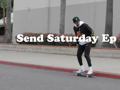 Nyjah Huston的周六滑板大放送,Send Saturdays 第十三集