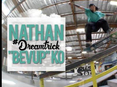 Nathan 'Bevup' Ko 提升梦想大招难度,Late Shove接boardslide