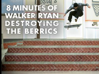 Walker Ryan 摧毁Berrics板场的8分钟!