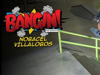 13岁滑板神童 Nobi Villalobos   BANGIN!